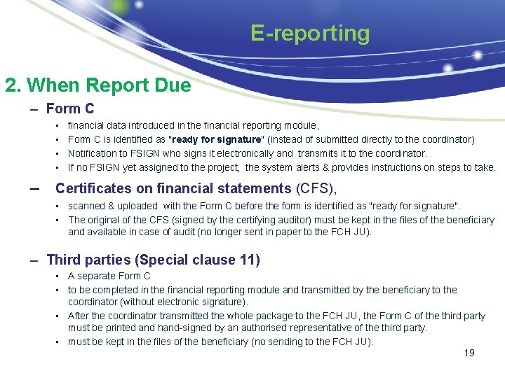 E-reporting 2. When Report Due – Form C • • financial data introduced