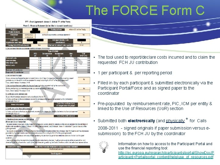 The FORCE Form C • The tool used to report/declare costs incurred and to