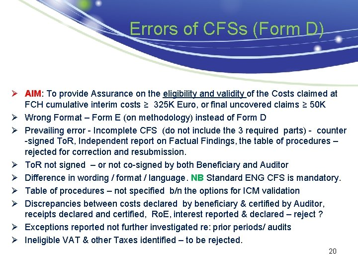Errors of CFSs (Form D) Ø AIM: To provide Assurance on the eligibility and