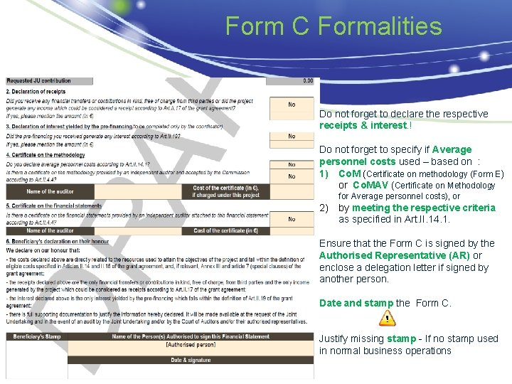 Form C Formalities Do not forget to declare the respective receipts & interest.