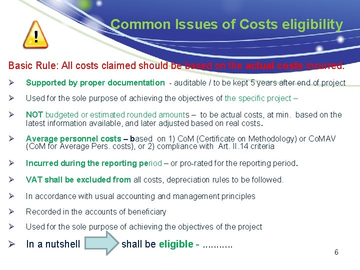 Common Issues of Costs eligibility Basic Rule: All costs claimed should be based on