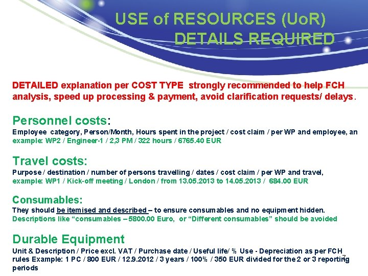 USE of RESOURCES (Uo. R) DETAILS REQUIRED DETAILED explanation per COST TYPE strongly recommended
