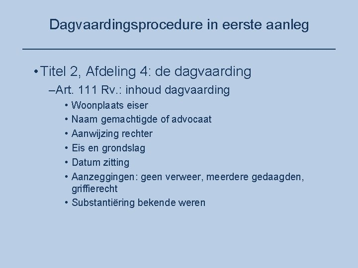 Dagvaardingsprocedure in eerste aanleg ____________________ • Titel 2, Afdeling 4: de dagvaarding –Art. 111