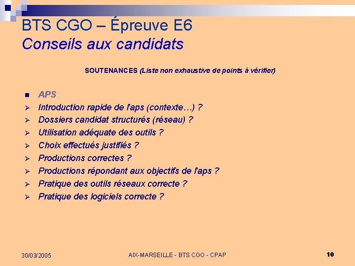 BTS CGO – Épreuve E 6 Conseils aux candidats SOUTENANCES (Liste non exhaustive de