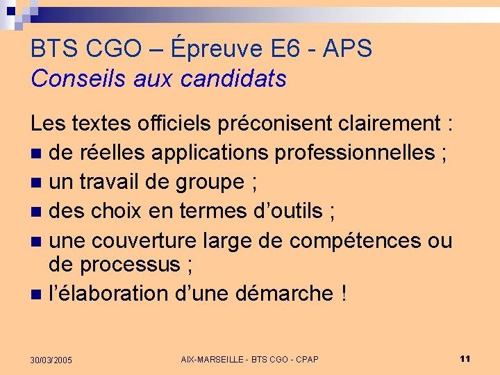 BTS CGO – Épreuve E 6 - APS Conseils aux candidats Les textes officiels