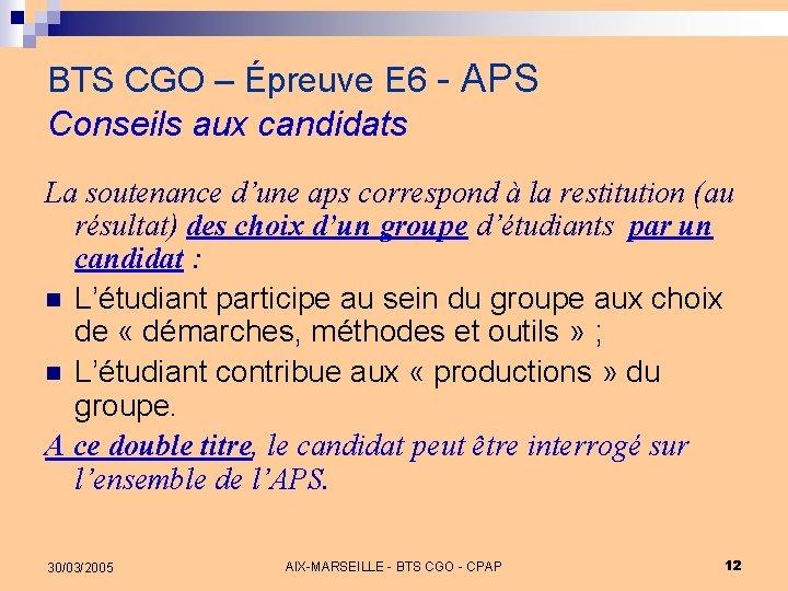 BTS CGO – Épreuve E 6 - APS Conseils aux candidats La soutenance d'une