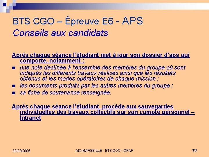 BTS CGO – Épreuve E 6 - APS Conseils aux candidats Après chaque séance