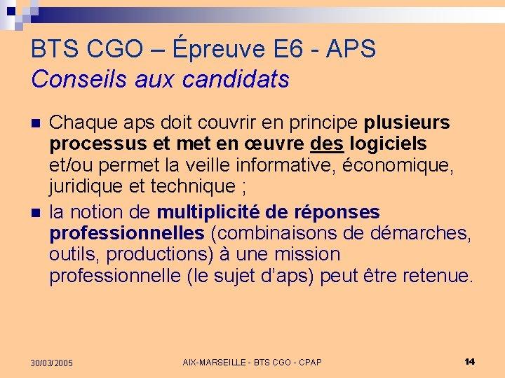 BTS CGO – Épreuve E 6 - APS Conseils aux candidats n n Chaque