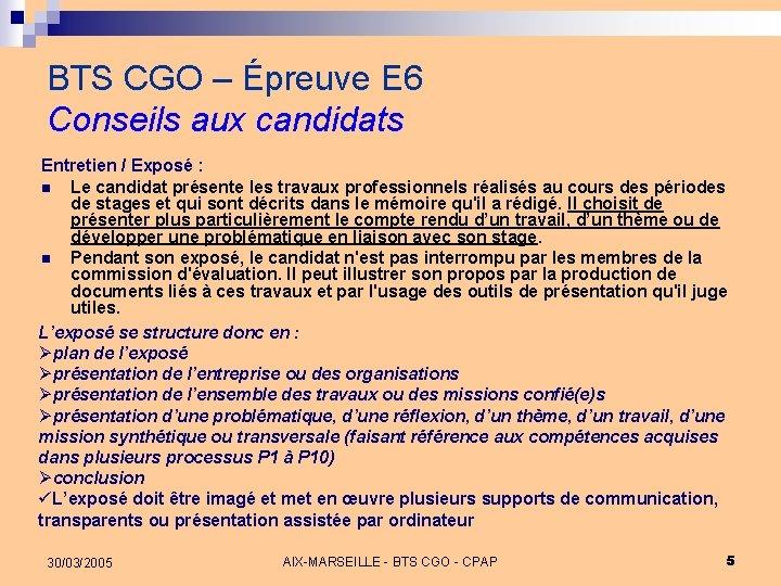 BTS CGO – Épreuve E 6 Conseils aux candidats Entretien / Exposé : n