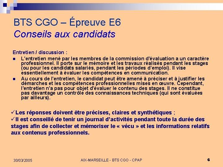 BTS CGO – Épreuve E 6 Conseils aux candidats Entretien / discussion : n