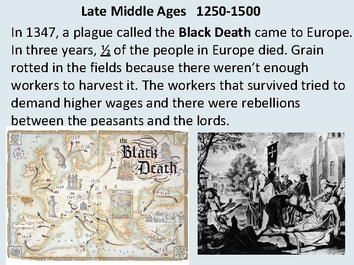 Late Middle Ages 1250 -1500 In 1347, a plague called the Black Death came