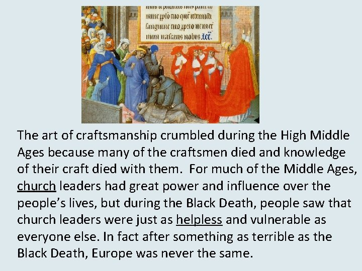 The art of craftsmanship crumbled during the High Middle Ages because many of the