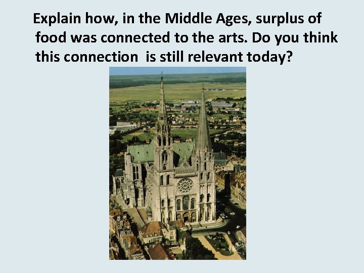 Explain how, in the Middle Ages, surplus of food was connected to the arts.