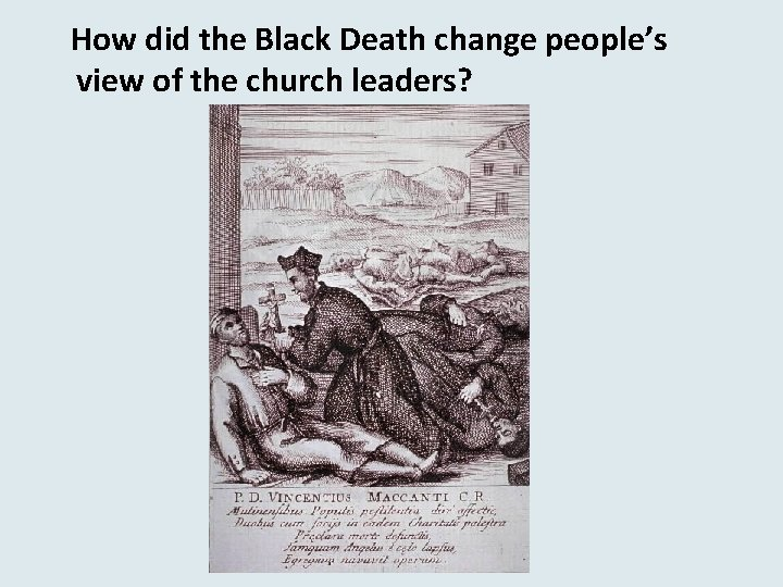 How did the Black Death change people's view of the church leaders?