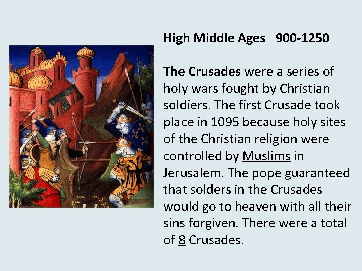 High Middle Ages 900 -1250 The Crusades were a series of holy wars fought