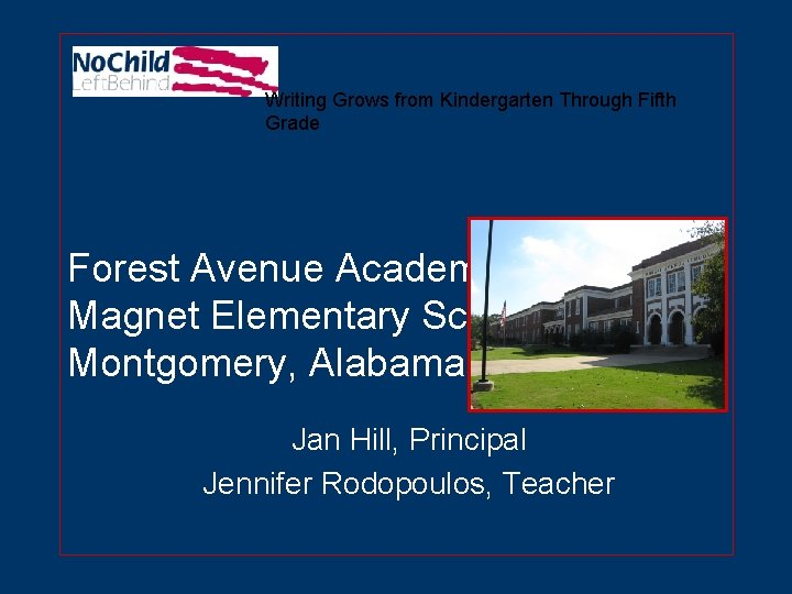 Writing Grows from Kindergarten Through Fifth Grade Forest Avenue Academic Magnet Elementary School Montgomery,