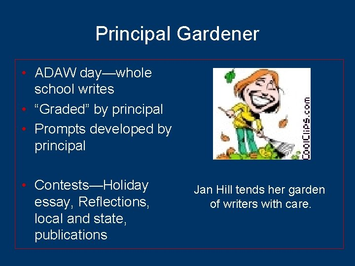 """Principal Gardener • ADAW day—whole school writes • """"Graded"""" by principal • Prompts developed"""