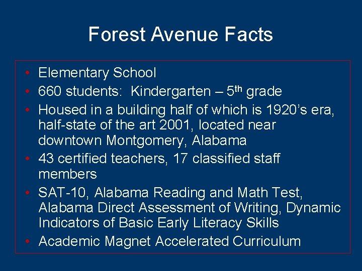 Forest Avenue Facts • Elementary School • 660 students: Kindergarten – 5 th grade