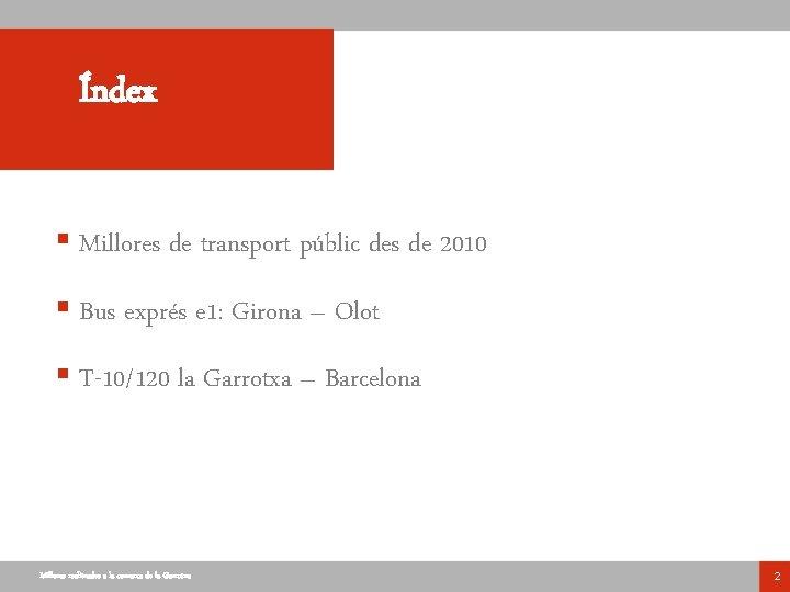 Índex § Millores de transport públic des de 2010 § Bus exprés e 1: