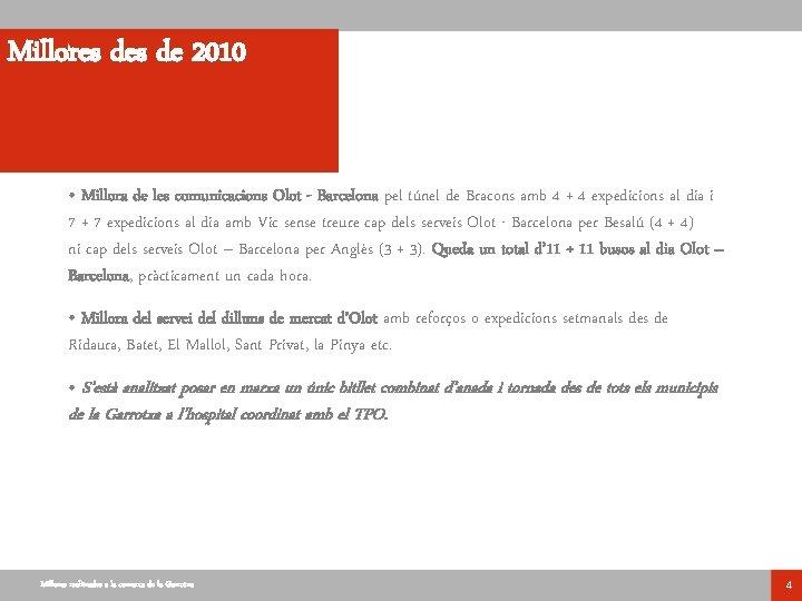 Millores de 2010 • Millora de les comunicacions Olot - Barcelona pel túnel de