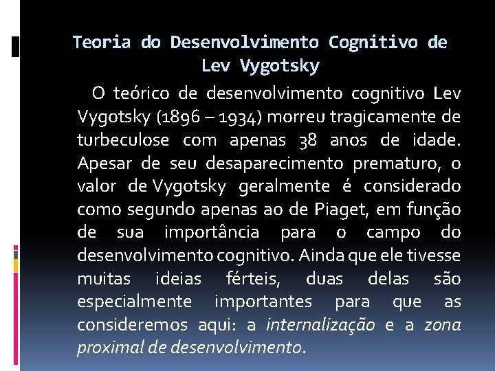 Teoria do Desenvolvimento Cognitivo de Lev Vygotsky O teórico de desenvolvimento cognitivo Lev Vygotsky