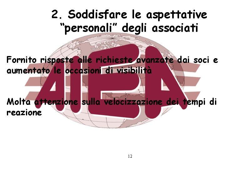 """2. Soddisfare le aspettative """"personali"""" degli associati Fornito risposte alle richieste avanzate dai soci"""