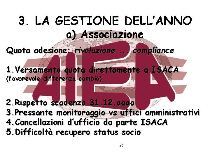 3. LA GESTIONE DELL'ANNO a) Associazione Quota adesione: rivoluzione. . . compliance 1. Versamento
