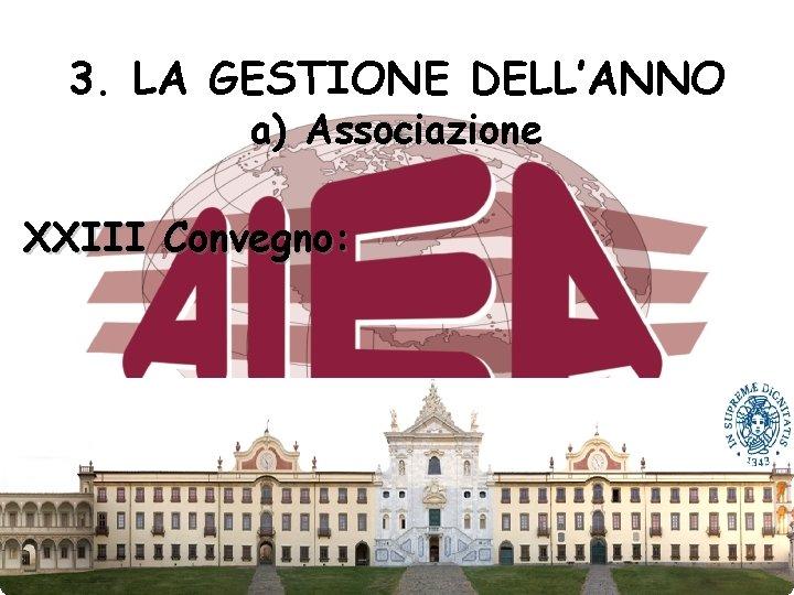 3. LA GESTIONE DELL'ANNO a) Associazione XXIII Convegno: 27