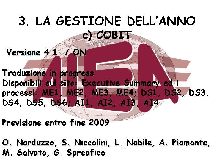 3. LA GESTIONE DELL'ANNO c) COBIT Versione 4. 1 / ON Traduzione in progress