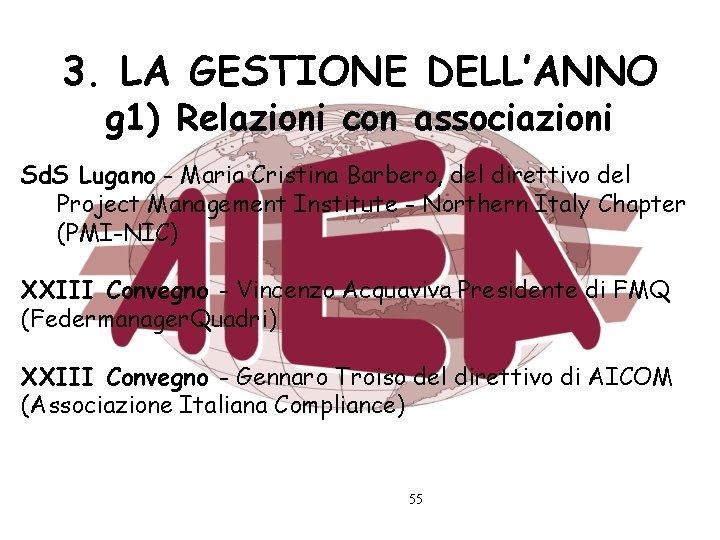 3. LA GESTIONE DELL'ANNO g 1) Relazioni con associazioni Sd. S Lugano - Maria