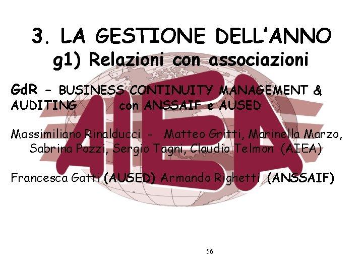 3. LA GESTIONE DELL'ANNO g 1) Relazioni con associazioni Gd. R - BUSINESS CONTINUITY