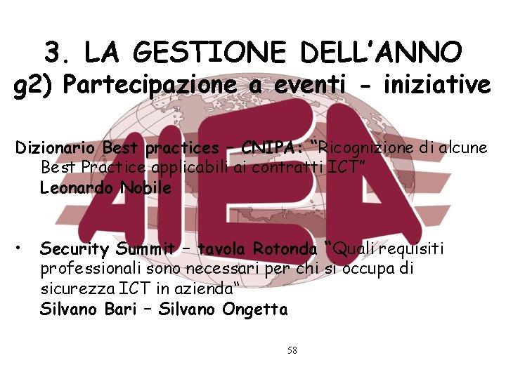 3. LA GESTIONE DELL'ANNO g 2) Partecipazione a eventi - iniziative Dizionario Best practices