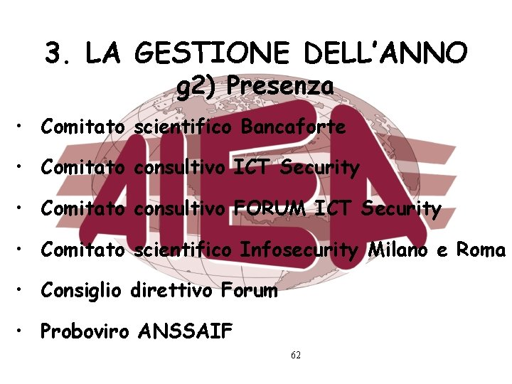 3. LA GESTIONE DELL'ANNO g 2) Presenza • Comitato scientifico Bancaforte • Comitato consultivo