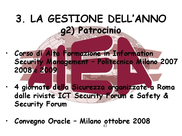 3. LA GESTIONE DELL'ANNO g 2) Patrocinio • Corso di Alta Formazione in Information
