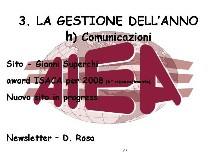3. LA GESTIONE DELL'ANNO h) Comunicazioni Sito - Gianni Superchi award ISACA per 2008