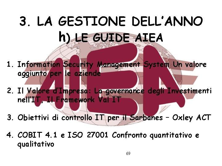 3. LA GESTIONE DELL'ANNO h) LE GUIDE AIEA 1. Information Security Management System Un