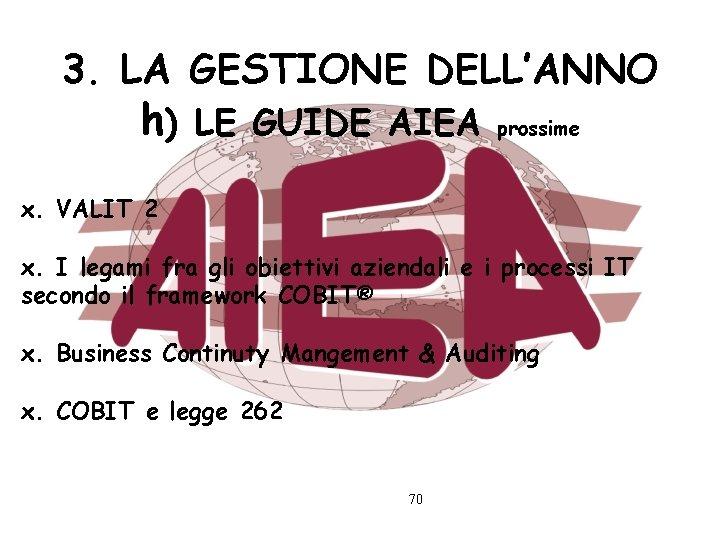 3. LA GESTIONE DELL'ANNO h) LE GUIDE AIEA prossime x. VALIT 2 x. I