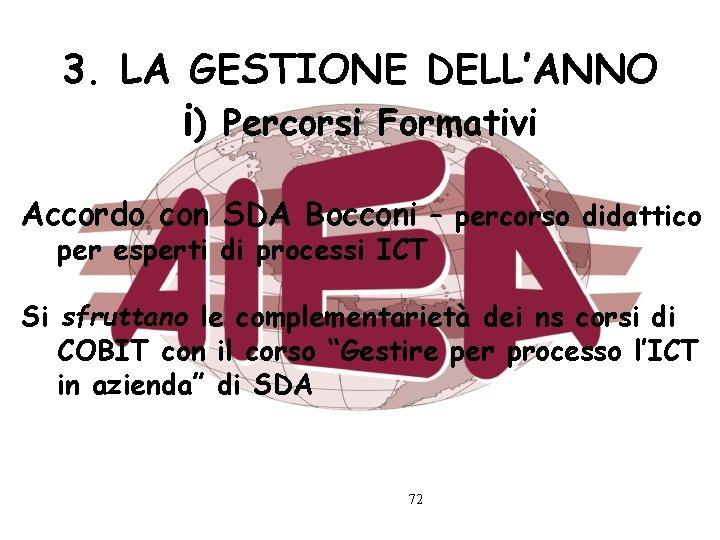 3. LA GESTIONE DELL'ANNO i) Percorsi Formativi Accordo con SDA Bocconi – percorso didattico