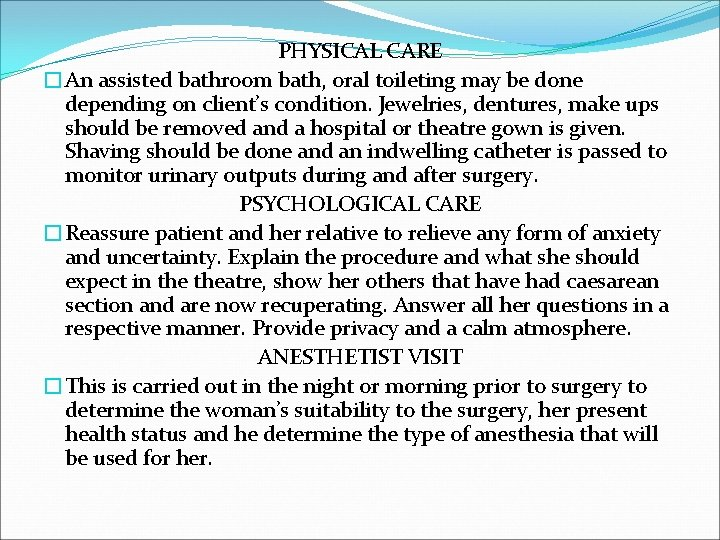 PHYSICAL CARE �An assisted bathroom bath, oral toileting may be done depending on client's