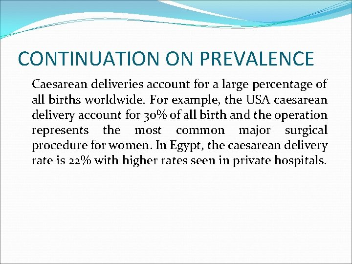 CONTINUATION ON PREVALENCE Caesarean deliveries account for a large percentage of all births worldwide.