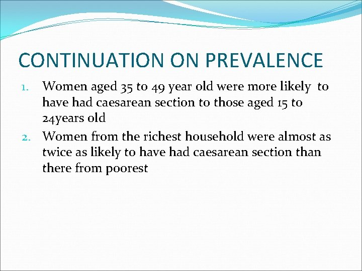 CONTINUATION ON PREVALENCE Women aged 35 to 49 year old were more likely to