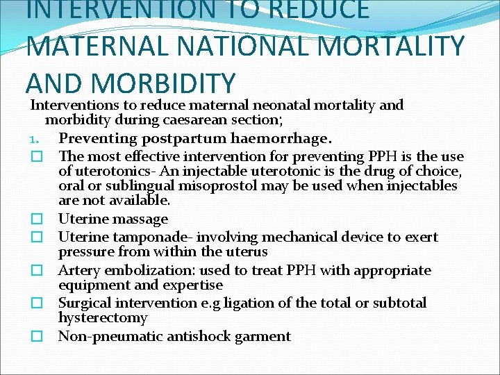 INTERVENTION TO REDUCE MATERNAL NATIONAL MORTALITY AND MORBIDITY Interventions to reduce maternal neonatal mortality