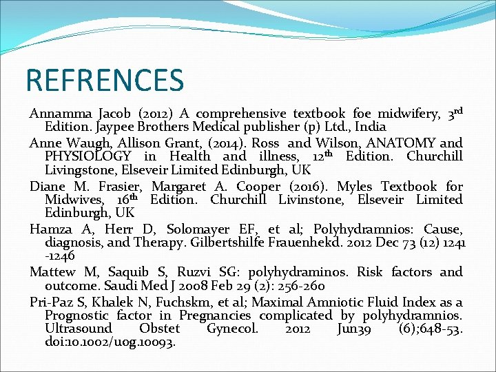 REFRENCES Annamma Jacob (2012) A comprehensive textbook foe midwifery, 3 rd Edition. Jaypee Brothers