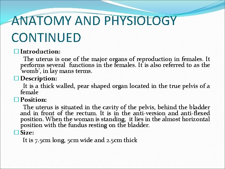 ANATOMY AND PHYSIOLOGY CONTINUED � Introduction: The uterus is one of the major organs