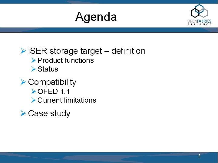 Agenda Ø i. SER storage target – definition Ø Product functions Ø Status Ø