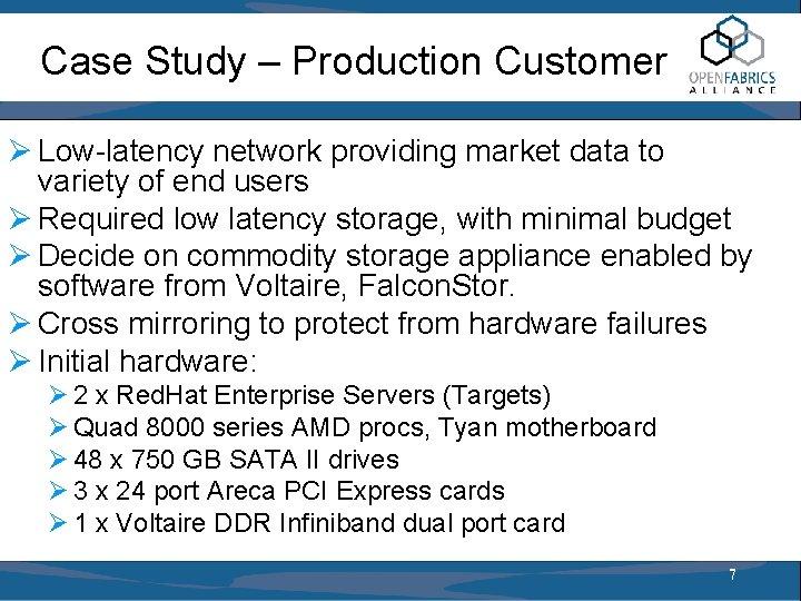 Case Study – Production Customer Ø Low-latency network providing market data to variety of