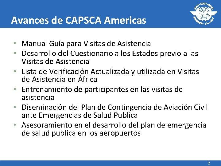 Avances de CAPSCA Americas • Manual Guía para Visitas de Asistencia • Desarrollo del