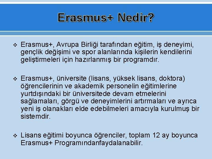 Erasmus+ Nedir? v Erasmus+, Avrupa Birliği tarafından eğitim, iş deneyimi, gençlik değişimi ve spor