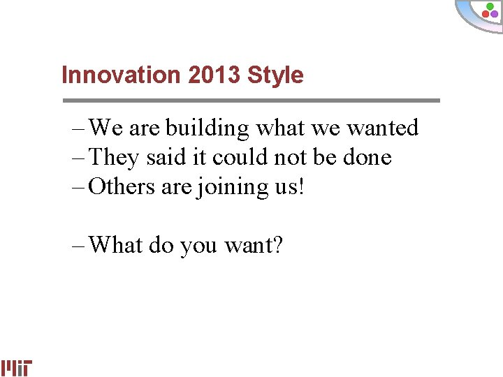 Innovation 2013 Style – We are building what we wanted – They said it