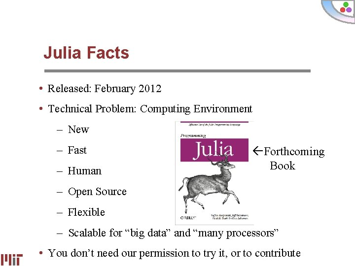 Julia Facts • Released: February 2012 • Technical Problem: Computing Environment – New –